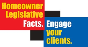 Homeowner Legislative Facts. Engage your clients.